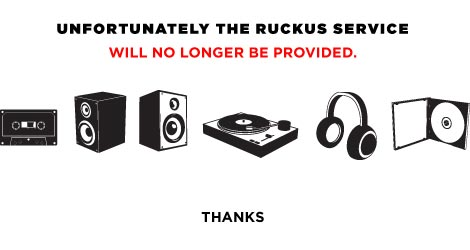 Ruckus announces its closure with this image.